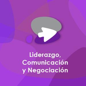 Liderazgo, Comunicación y Negociación